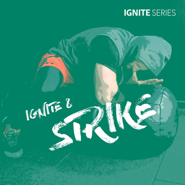 IGNITE Series - IGNITE & STRIKE