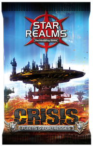Star Realms - Crisis Fleets & Fortresses expansion