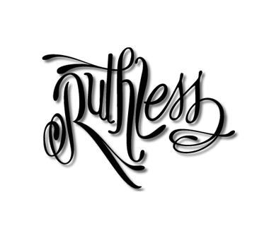Browse our Ruthless collection.