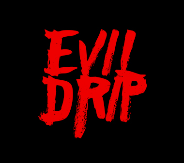 Browse our Evil Drip collection.