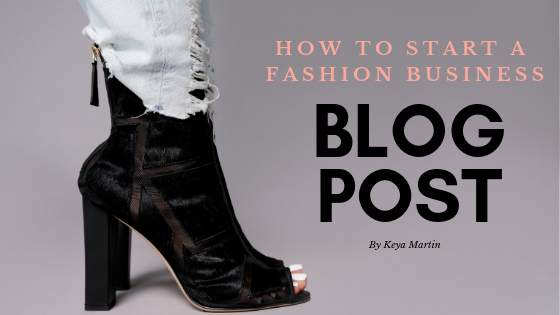8 Tips On How To Start a Fashion Business