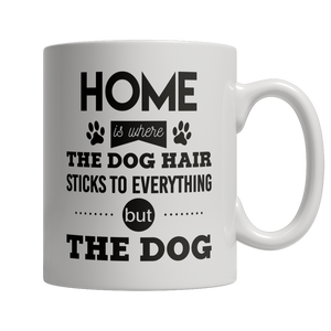 Home Is Where The Dog Hair Sticks To Everything But The Dog - Oh My Dog Supply