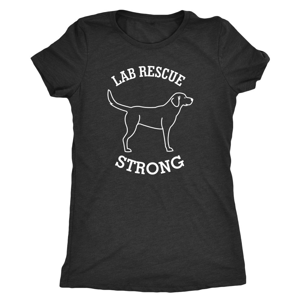 Lab Rescue Strong - Woman's Tee:  All funds raised goes towards lab rescues