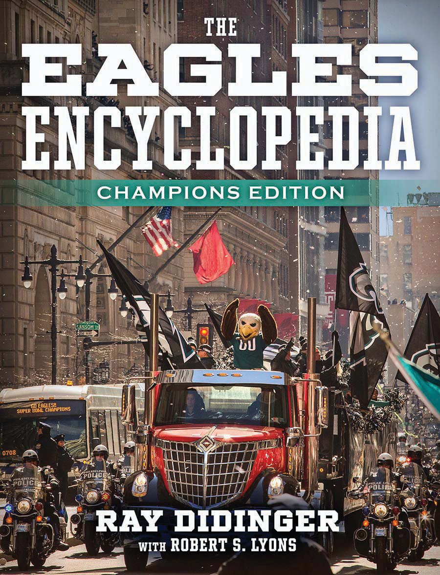 "Signed Copy of ""The Eagles Encyclopedia Championship Edition"" by Ray Didinger"