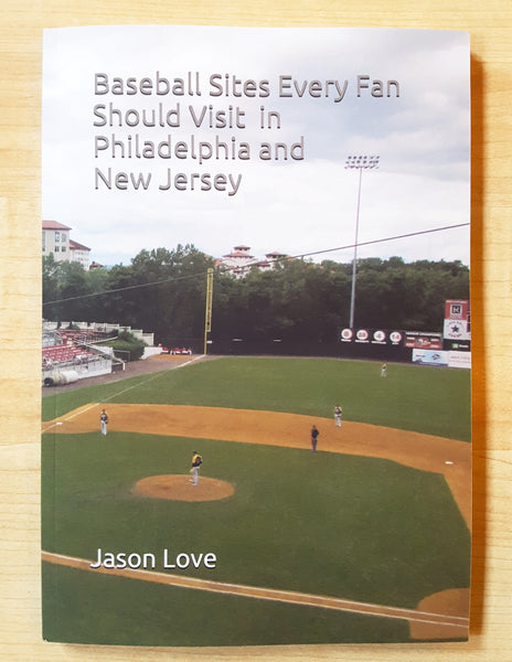 Baseball Sites Every Fan Should Visit In Philadelphia And New Jersey Book