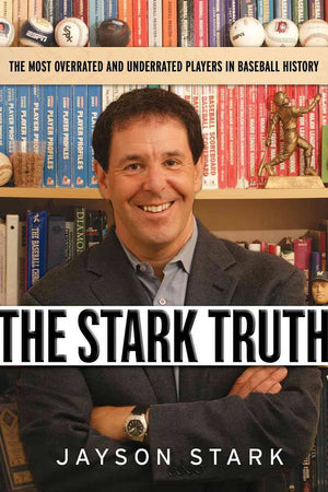 "Signed Copy of ""The Stark Truth"" by Jayson Stark"
