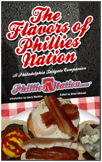 The Flavors of Phillies Nation: Tailgate Cookbook