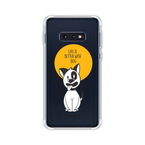 Life Is Better With A Dog Soft Flex Tpu Case For Samsung Galaxy S10e