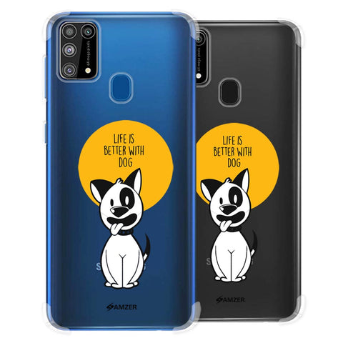 Life Is Better With A Dog Soft Flex Tpu Case For Samsung Galaxy M31