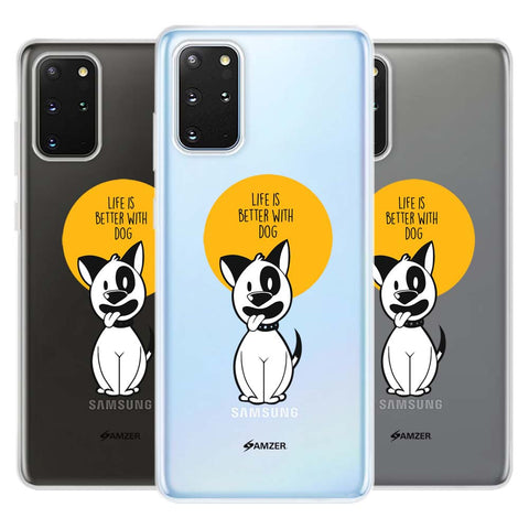 Life Is Better With A Dog Soft Flex Tpu Case For Samsung Galaxy S20+