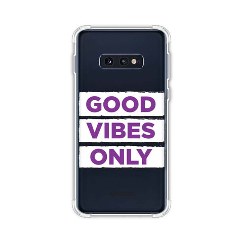 Good Vibes Only Soft Flex Tpu Case For Samsung Galaxy S10e
