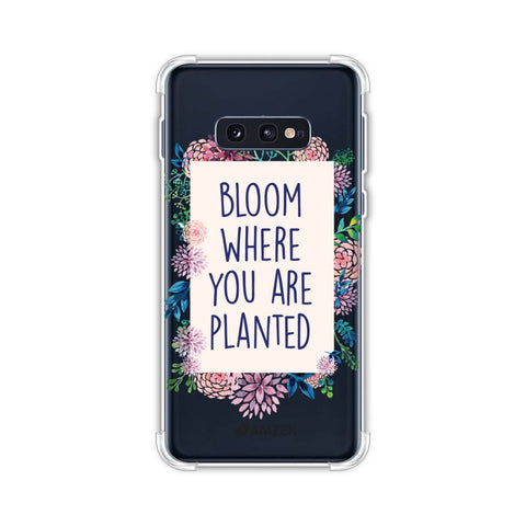 Bloom Where You Are.. Soft Flex Tpu Case For Samsung Galaxy S10e