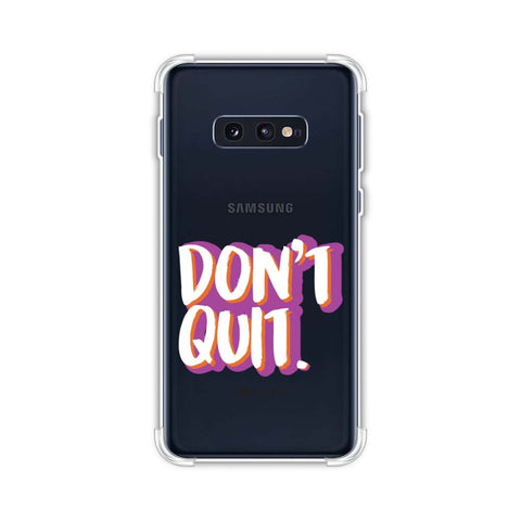 Dont Quit! Soft Flex Tpu Case For Samsung Galaxy S10e