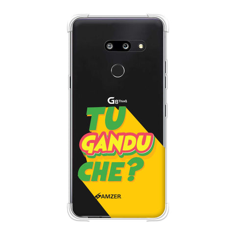 Tu Gandu Che? Soft Flex Tpu Case For LG G8 ThinQ