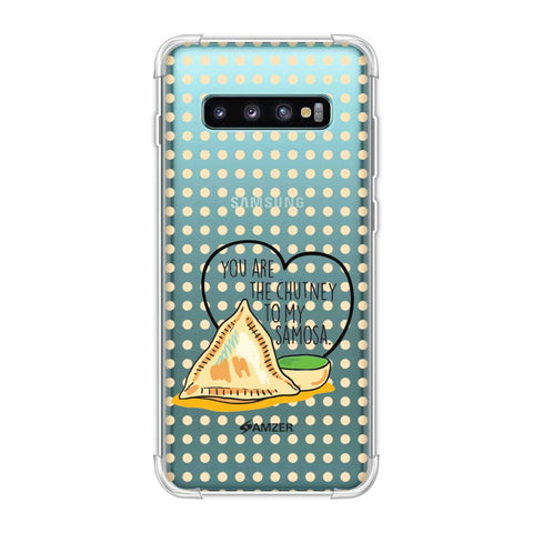 You Are The Chutney To My.. Soft Flex Tpu Case For Samsung Galaxy S10 Plus