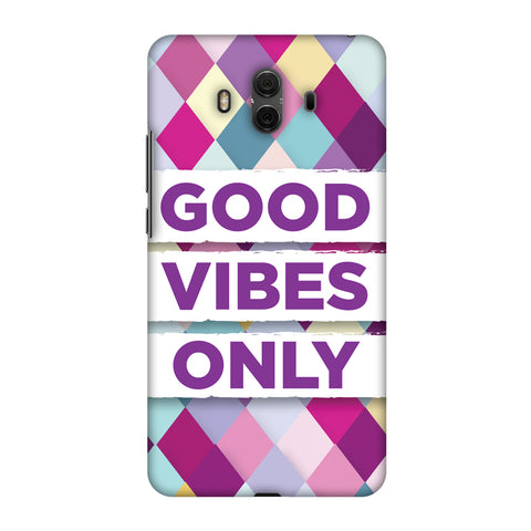 Good Vibes Only Slim Hard Shell Case For Huawei Mate 10