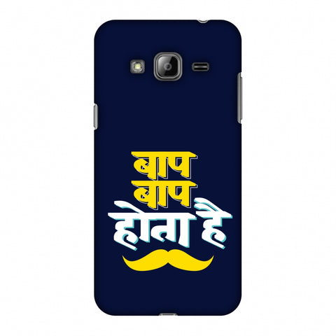 Baap Baap Hota Hai Slim Hard Shell Case For Samsung GALAXY J2 - AMZER  Print