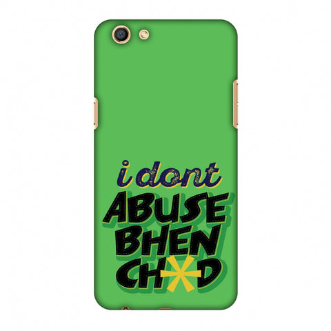 I Dont Abuse! Slim Hard Shell Case For Oppo F3 - AMZER Print