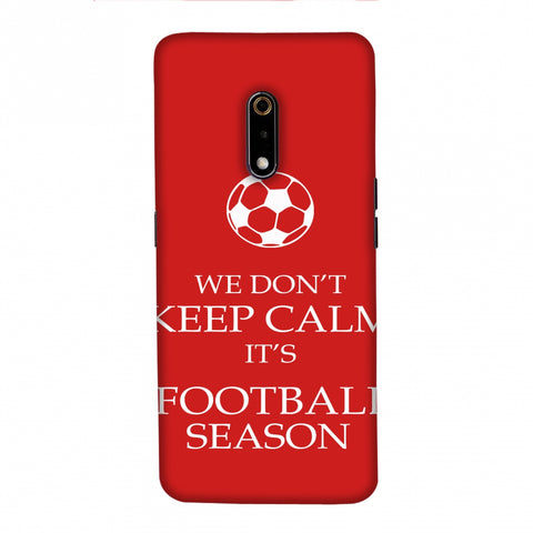 Football - We Don't Keep Calm - Red Slim Hard Shell Case For Realme X