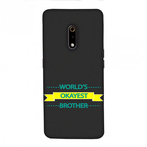 World's Okayest Brother Slim Hard Shell Case For Realme X