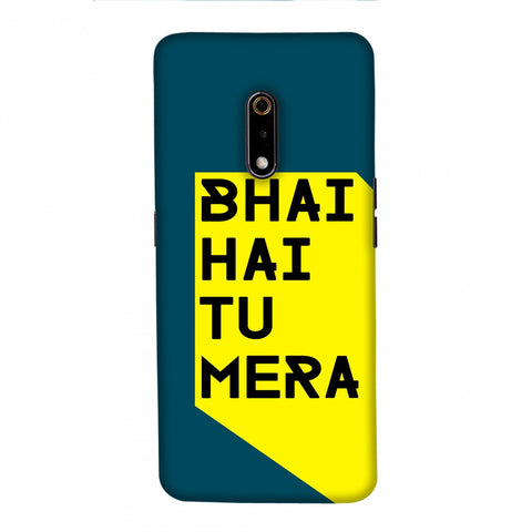 Bhai Hai Tu Mera Slim Hard Shell Case For Realme X