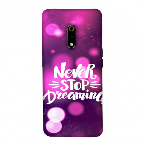 Never Stop Dreaming Slim Hard Shell Case For Realme X