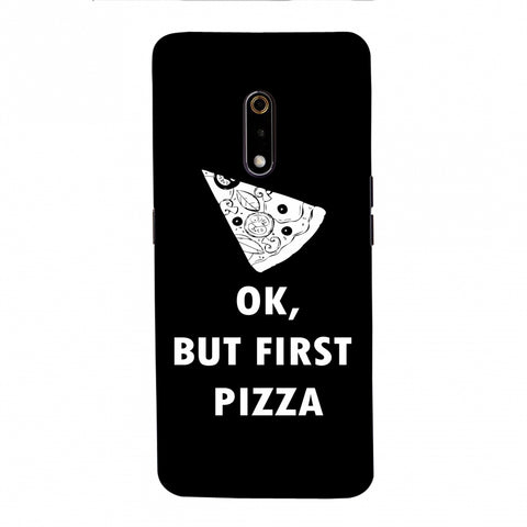 OK, But First Pizza Slim Hard Shell Case For Realme X