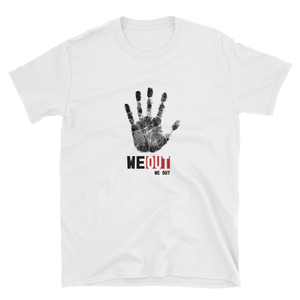 We Out T-Shirt (White)