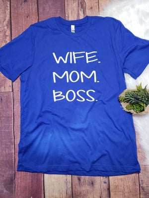 Wife Mom Boss Tee - More Options