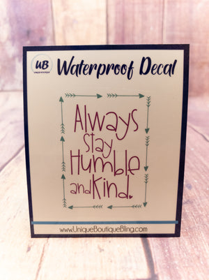 Always Stay Humble And Kind Turquoise And Purple Decal