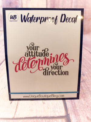 Your Attitude Determines Your Direction Decal