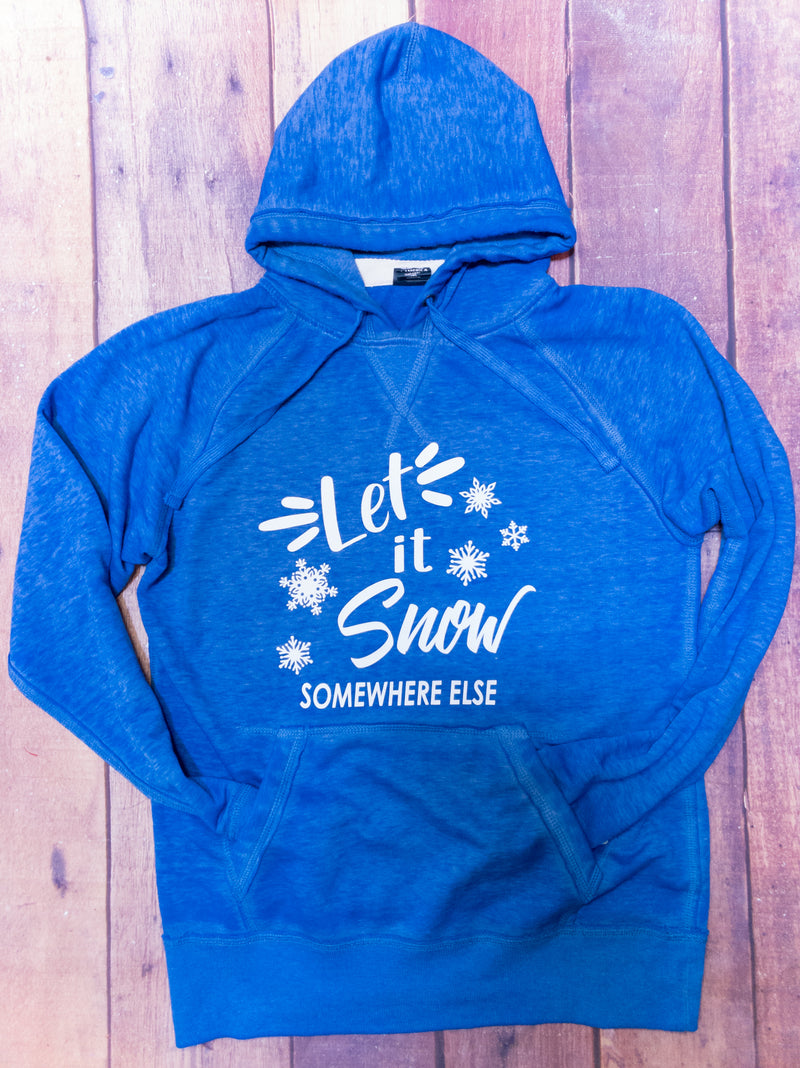 Let It Snow Somewhere Else Fleece Hoodie