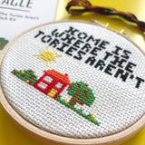 Home Is Where The Tories Aren't cross stitch kit
