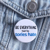 Everything the Tories Hate badge