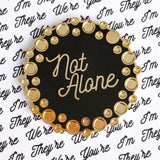 Not Alone pin in support of Fertility Network UK