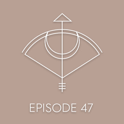 EPISODE 47: THE ALCHEMY OF RELATIONSHIPS - FINDING OUR WAY IN 2020