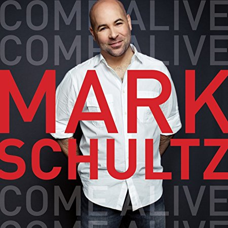 Come Alive  CD  by Mark Schultz