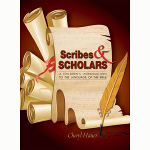 Scribes & Scholars A Children's Introduction to the Language of the Bible