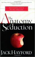 The Anatomy of Seduction  by  Jack W Hayford