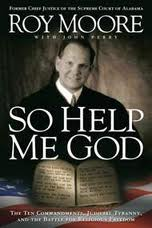 So Help Me God by Roy Moore