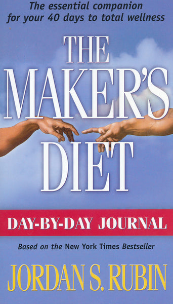 The Maker's Diet: Day by Day Journal by Jordan S. Rubin