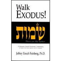 Walk Exodus!  by Jeffrey Enoch Feinberg, Ph.D.*