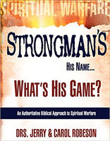 Strongman's His Name..What's His Game? by Drs. Jerry & Carol Robeson