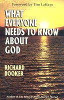 What Everyone Needs to Know About God by Dr. Richard Booker