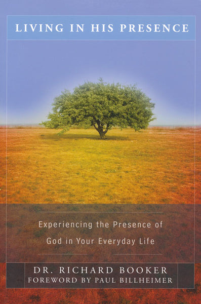 Living in His Presence by Dr. Richard Booker