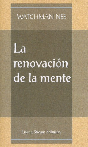 La Renovacion de la Mente (The Renewing of the Mind) by Watchman Nee - Spanish