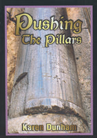 Pushing the Pillars by Karen Dunham