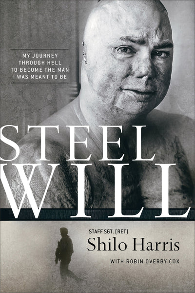 Steel Will: My Journey through Hell to Become the Man I Was Meant to Be by Shilo Harris