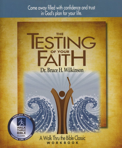 The Testing of Your Faith Workbook - Bruce Wilkinson