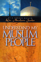 Understand My Muslim People by Dr. Abraham Sarker